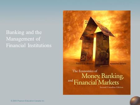 Banking and the Management of Financial Institutions © 2005 Pearson Education Canada Inc.