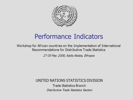Performance Indicators Workshop for African countries on the Implementation of International Recommendations for Distributive Trade Statistics 27-30 May.