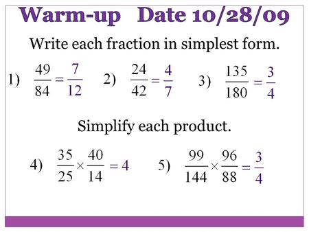 Write each fraction in simplest form. Simplify each product.