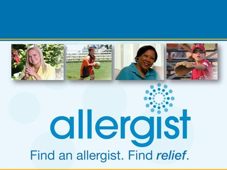 Raise awareness of allergies and asthma, and the benefits of seeing an allergist for diagnosis and treatment; Motivate allergy and asthma sufferers to.