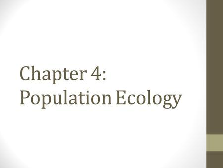 Chapter 4: Population Ecology. CHAPTER 4.1: POPULATION DYNAMICS.