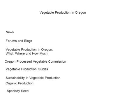Vegetable Production Guides Sustainability in Vegetable Production Oregon Processed Vegetable Commission Vegetable Production in Oregon News Forums and.