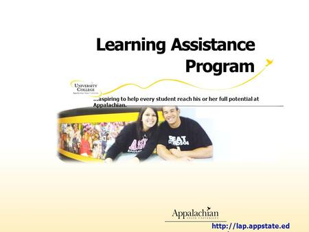 Learning Assistance Program  u/ …aspiring to help every student reach his or her full potential at Appalachian.