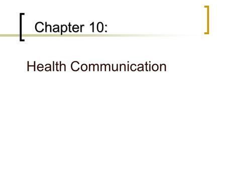 Chapter 10: Health Communication. How Do Patients & Providers Interact? Typical Patient-Provider Relational Types:  Machines-and-Mechanics  Children-Parents.