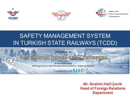 SAFETY MANAGEMENT SYSTEM IN TURKISH STATE RAILWAYS (TCDD)