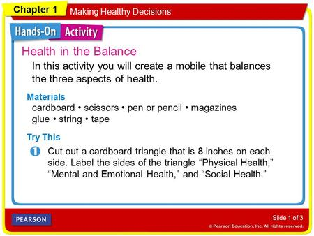 Chapter 1 Making Healthy Decisions Practicing Healthful Behaviors Slide 1 of 3 Health in the Balance Materials Cut out a cardboard triangle that is 8 inches.
