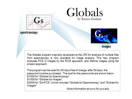 Spectroscopy images GiGi Gs Globals by Enrico Gratton The Globals program originally developed at the LFD for analysis of multiple files from spectroscopy.