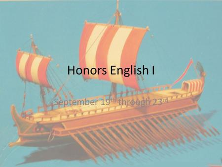 Honors English I September 19 th through 23 rd. Monday, September 19 th Short Story Unit Test.