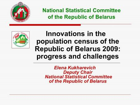 Innovations in the population census of the Republic of Belarus 2009: progress and challenges ___________________________________________________________________.