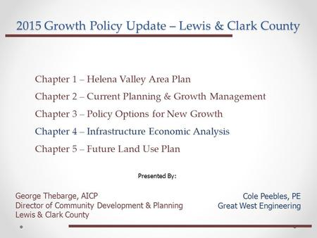 2015 Growth Policy Update – Lewis & Clark County RGA UGA George Thebarge, AICP Director of Community Development & Planning Lewis & Clark County Cole Peebles,