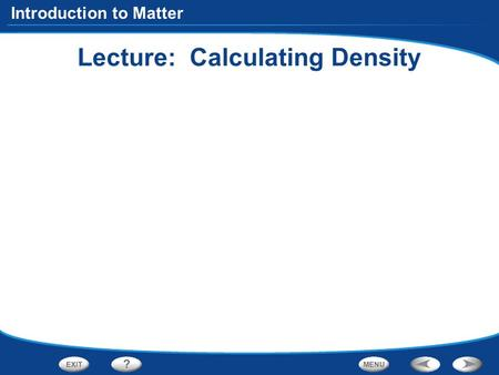 Introduction to Matter Lecture: Calculating Density.