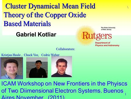 Cluster Dynamical Mean Field <strong>Theory</strong> of the Copper Oxide Based Materials Cluster Dynamical Mean Field <strong>Theory</strong> of the Copper Oxide Based Materials Gabriel.