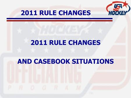 2011 RULE CHANGES AND CASEBOOK SITUATIONS. RULE 402 MINOR PENALTIES (Note) (Except for Adults) Affiliates or governing bodies are authorized to reduce.