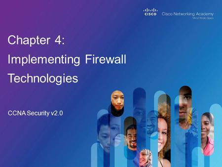 CCNA Security v2.0 Chapter 4: Implementing Firewall Technologies.