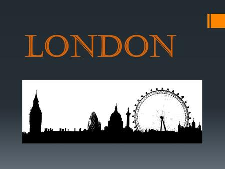 LONDON. London was founded approximately 2000 years ago by the Romans. Londinium It was called Londinium.