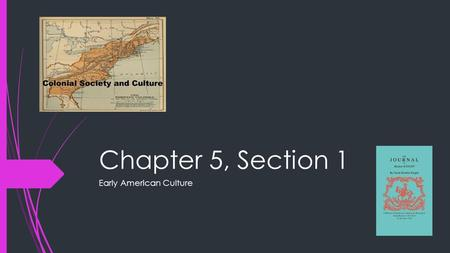 Chapter 5, Section 1 Early American Culture. Bell Ringer  1. Look at the chart (also on page 136). Which groups owned land?  2. What do you think the.