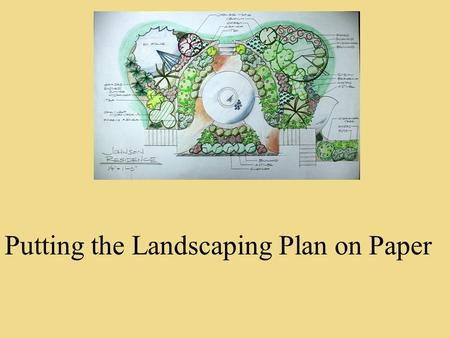 Putting the Landscaping Plan on Paper