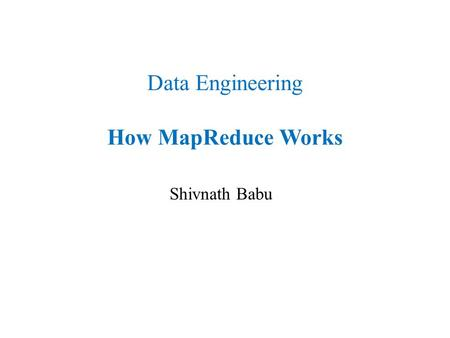 Data Engineering How MapReduce Works