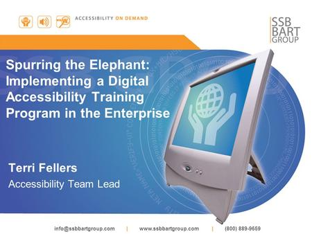 |  | (800) 889-9659 Spurring the Elephant: Implementing a Digital Accessibility Training Program in the Enterprise.