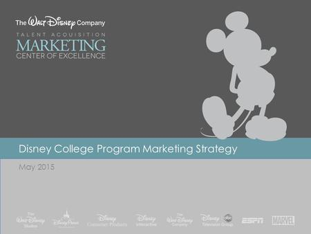 Recruitment Marketing Global Enterprise Recruitment Marketing Recruitment Marketing Disney College Program Marketing Strategy May 2015.