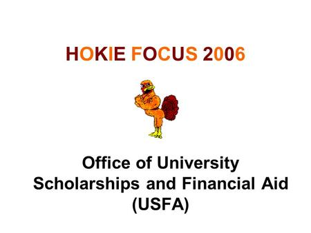 HOKIE FOCUS 2006 Office of University Scholarships and Financial Aid (USFA)
