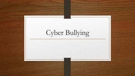 Cyber Bullying. What is Cyber Bullying Being cruel to others by sending or posting harmful material using technological means; an individual or group.