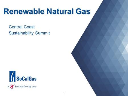 Renewable Natural Gas 1 Central Coast Sustainability Summit.