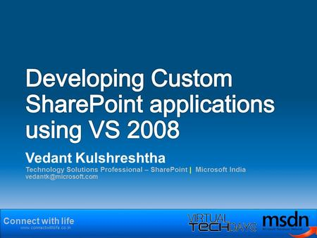 Connect with life  Vedant Kulshreshtha Technology Solutions Professional – SharePoint | Microsoft India