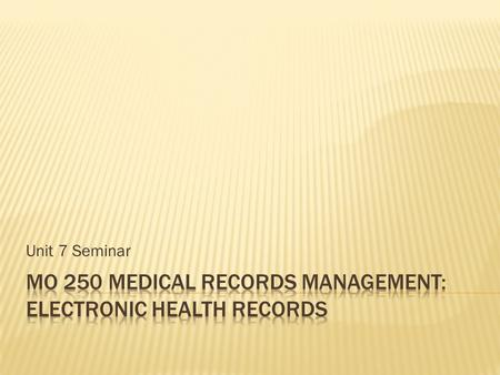 Unit 7 Seminar.  According to Sanderson (2009), the problems with the current paper-based health record system have been well documented. The author.