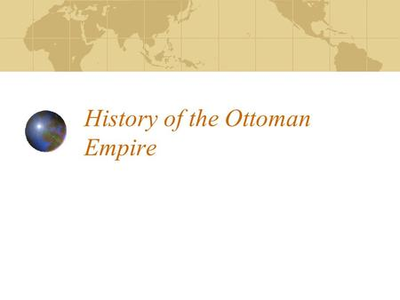 History of the Ottoman Empire. The Byzantine Empire crumbles By 1300, the Byzantine Empire was declining This left nomadic Seljuk Turks in the area of.