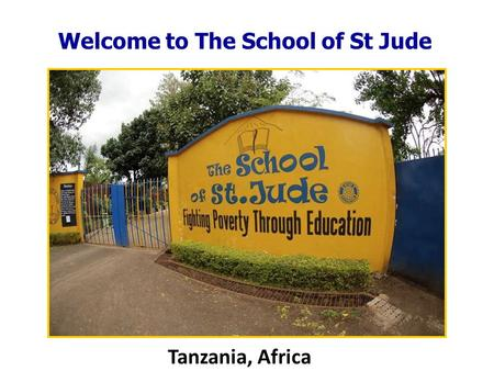 Welcome to The School of St Jude Tanzania, Africa.