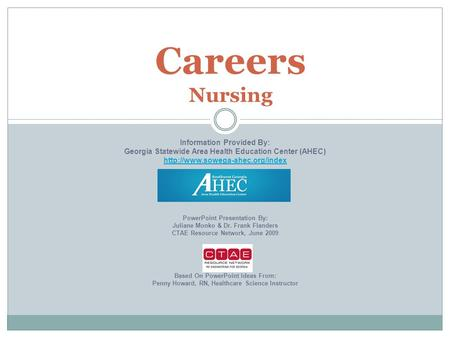 Careers Nursing Information Provided By: Georgia Statewide Area Health Education Center (AHEC)  PowerPoint Presentation.