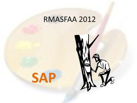 RMASFAA 2012 SAP. SAP – a new beginning? (RMASFAA 2012) So, it's been a year: what have you learned? Takeaways? Full Implementation?