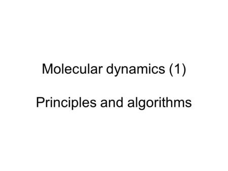 Molecular dynamics (1) Principles and algorithms.