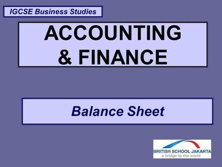 ACCOUNTING & FINANCE Balance Sheet IGCSE Business Studies.