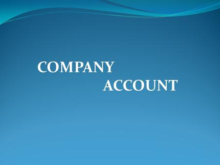 "COMPANY ACCOUNT. Share Capital of a Company Capital: Generally ""capital"" means a particular amount of money used in business for the purpose of earning."