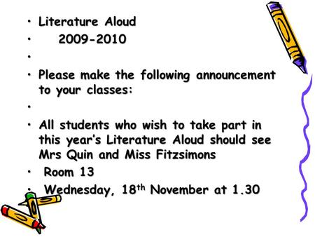 Literature AloudLiterature Aloud 2009-20102009-2010 Please make the following announcement to your classes:Please make the following announcement to your.