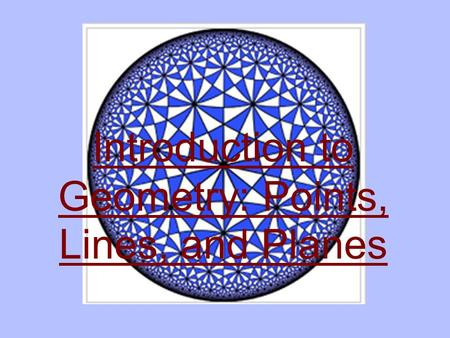 Introduction to Geometry: Points, Lines, and Planes.
