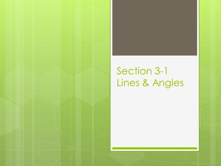 Section 3-1 Lines & Angles. Key Concepts Parallel and Skew Parallel Lines – Coplanar lines that do not intersect. Skew Lines – Non coplanar lines. They.