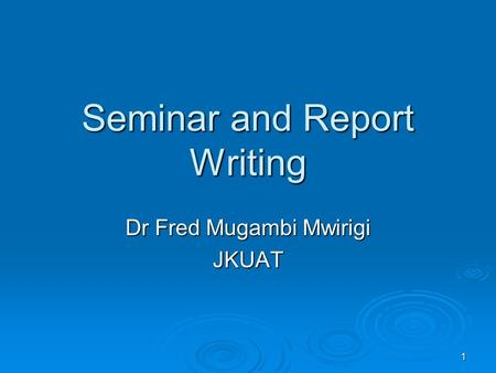 Seminar and Report Writing