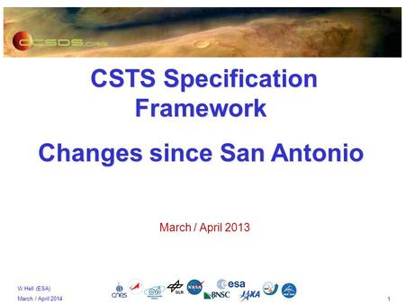 1 W.Hell (ESA) March / April 2014 CSTS Specification Framework CSTS Specification Framework Changes since San Antonio March / April 2013.