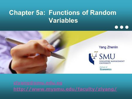 Chapter 5a:Functions of Random Variables  Yang Zhenlin.