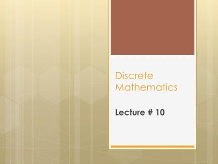 Discrete Mathematics Lecture # 10. Set Theory  A well defined collection of {distinct} objects is called a set.  The objects are called the elements.