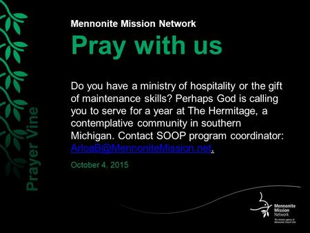 Mennonite Mission Network Pray with us Do you have a ministry of hospitality or the gift of maintenance skills? Perhaps God is calling you to serve for.