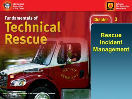 3 Rescue Incident Management. 3 Objectives (1 of 4) Describe the characteristics of the Incident Command System (ICS) and the functions of positions within.