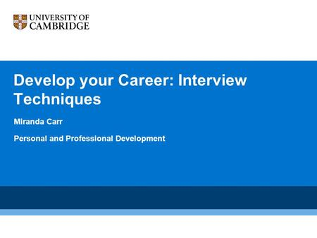 Develop your Career: Interview Techniques Miranda Carr Personal and Professional Development.