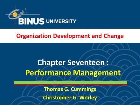 Thomas G. Cummings Christopher G. Worley Chapter Seventeen : Performance Management Organization Development and Change.