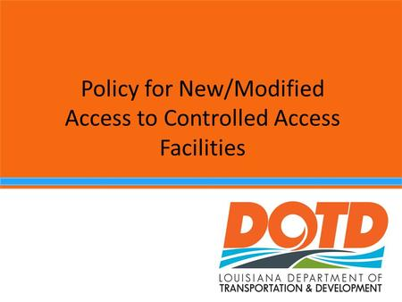 Policy for New/Modified Access to Controlled Access Facilities.