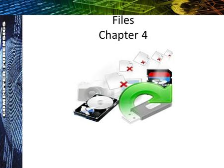 Files Chapter 4. Files HEX is useful when attempting to view a file that is partially deleted. Which lends us to two questions: 1. Why would a partially.