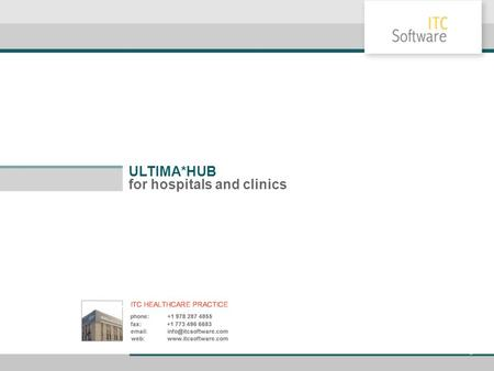 ULTIMA*HUB for hospitals and clinics. ULTIMA*HUB for hospitals and clinics 1 Concept of modern HIS HIS : Hospital Information System OCS: Order Communication.